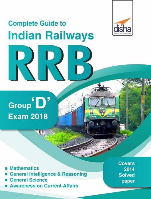 Complete Guide to Indian Railways (RRB) Group D Exam