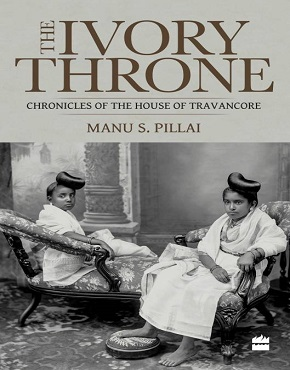 Ivory Throne: Chronicles of the House of Travancore  (English, Malayalam)